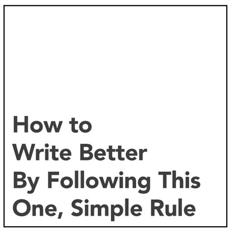 how to get to a better how to write better by following this one simple rule