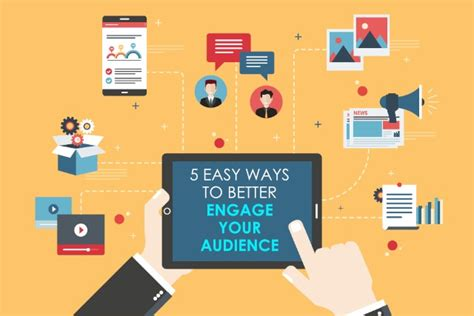 5 Ways To Be Nicer To Your by 5 Easy Ways To Better Engage Your Audience Digital