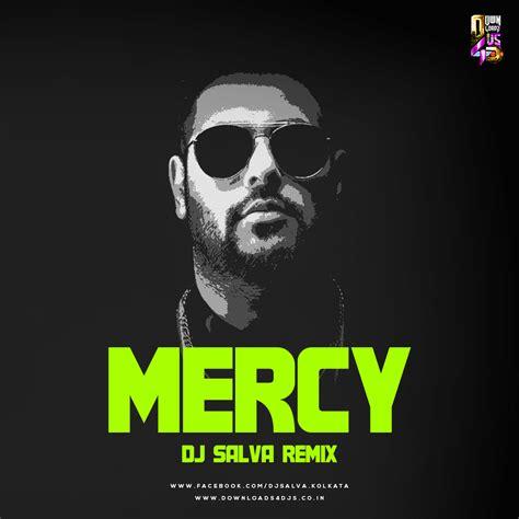 remix djs mercy ft badshah dj salva remix