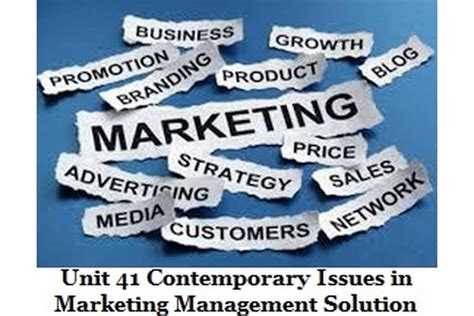 contemporary issue management unit 41 contemporary issues in marketing management solution