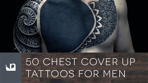 cover up chest tattoos 50 chest cover up tattoos for