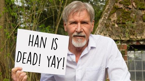 Why Does Harrison Ford Wars Why Does Harrison Ford Han Re Upload