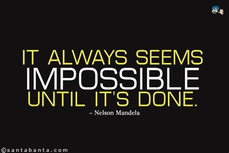 Until It S it always seems impossible until it s done picture quote by nelson mandela