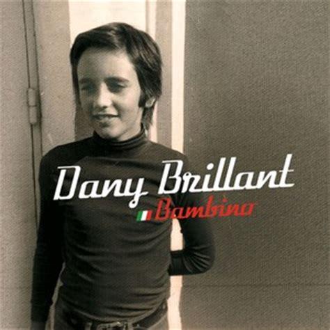 dany brillant dans ta chambre paroles bambino de dany brillant clip bambino
