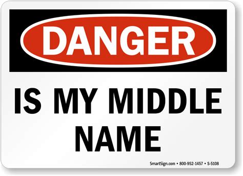 signs my is danger is my middle name sign premium quality sku s 5108 mysafetysign
