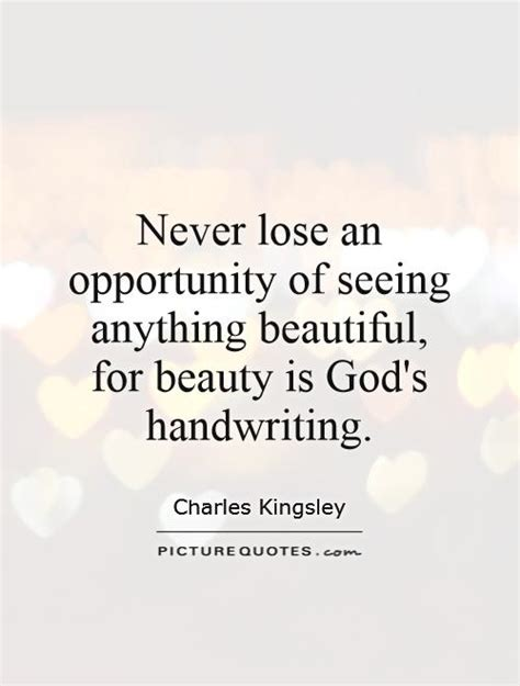 never lose an opportunity of seeing anything beautiful god quotes god sayings god picture quotes page 8