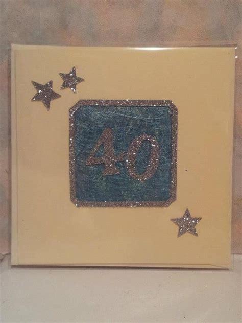 Handmade 40th Birthday Card - 40th birthday card handmade cards by me