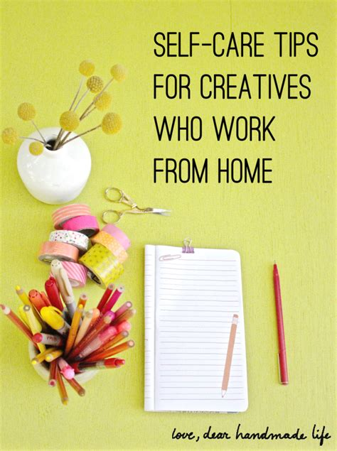 Handmade Work At Home - self care tips for creatives who work from home dear