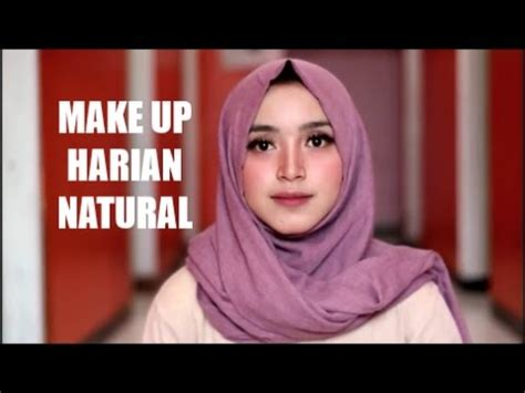 tutorial make up natural tapi elegan tutorial make up natural harian simple dan elegan