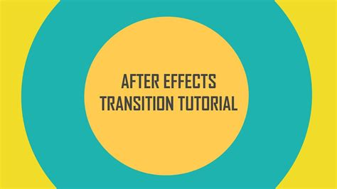 tutorial after effect transition how to create a smooth transition in after effects after