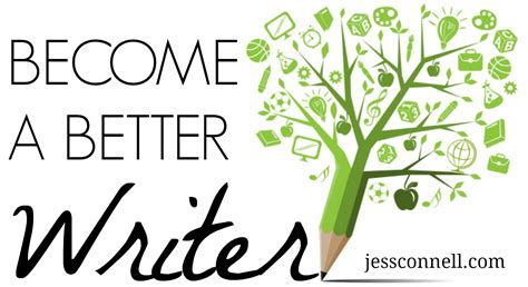 7 Ways To Become A Better Writer by Become A Better Writer Risk Jess Connell