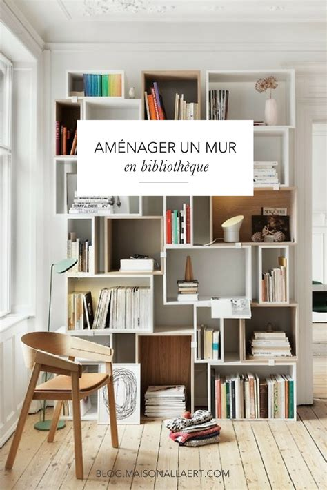 Bibliotheque Decoration De Maison by 7 Conseils Pour Am 233 Nager Un Mur En Biblioth 232 Que Le