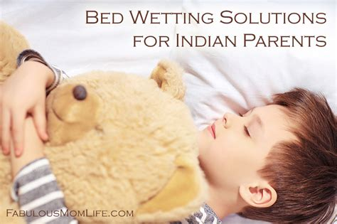 bed wetting solutions bed wetting solutions for indian parents fabulous mom life