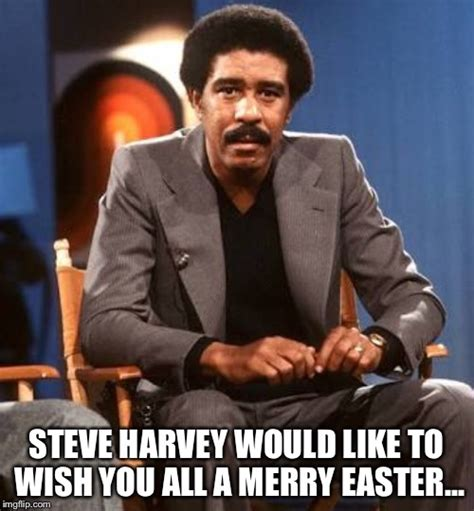 Steve Harvey Memes - image tagged in steve harvey richard pryor imgflip