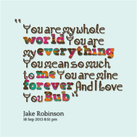 you are my quotes you are my world quotes quotesgram