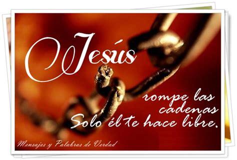 imagenes cristianas cadenas rotas mensajes y palabras de verdad cristo me hizo libre jesus