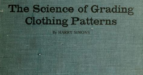 fashion pattern grading books the science of grading clothing patterns online book on