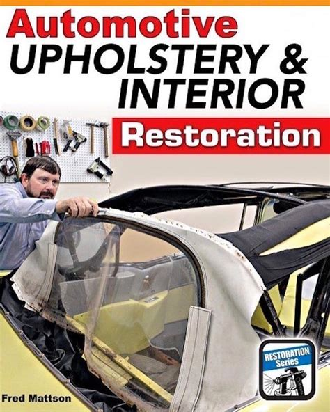 Learn Auto Upholstery by Learn Auto Upholstery With This New Book Couture Cuir