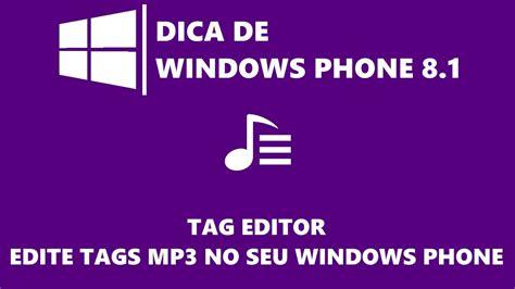download mp3 from youtube windows phone dica windows phone 8 1 tag editor edite tags mp3 no seu