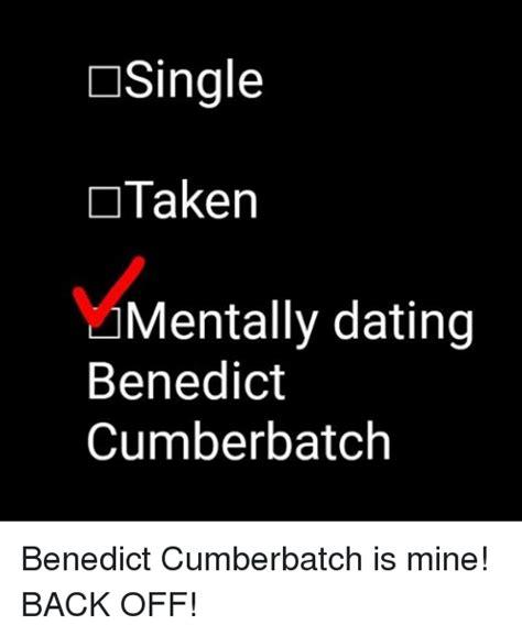 Single Taken Meme - single taken mentally dating benedict cumberbatch benedict