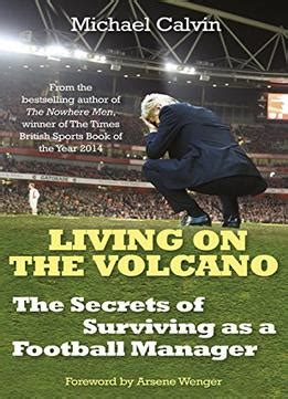 living on the volcano the secrets of surviving as a football manager pdf books library land