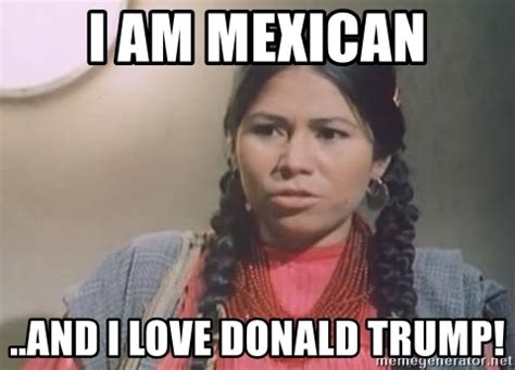 La India Maria Memes - i am mexican and i love donald trump la india maria