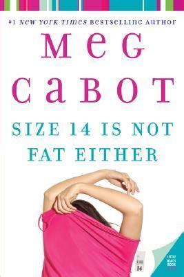 Book Review Size 12 Is Not By Meg Cabot by Size 14 Is Not Either 2 By Meg Cabot