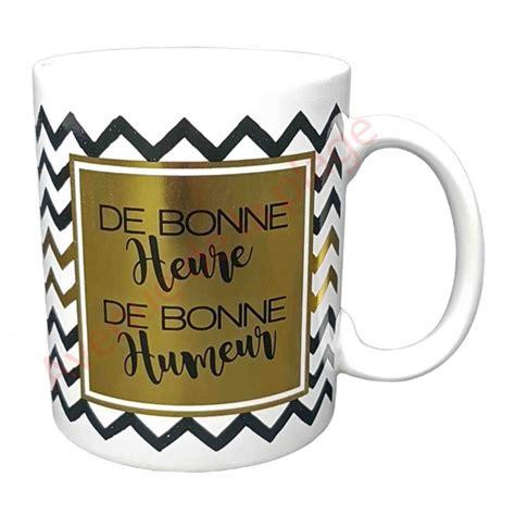 Message De Bonne Humeur by Mug Design Quot De Bonne Heure De Bonne Humeur Quot Achat Vente