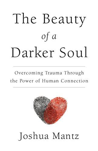 the of a darker soul overcoming through the power of human connection books book the of a darker soul american patriots