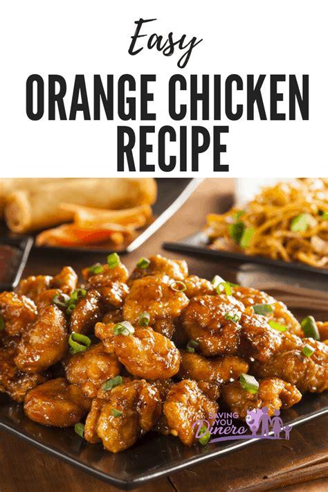 easy orange chicken recipe saving  dinero