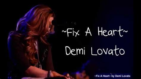 demi lovato songs fix a heart demi lovato fix a heart lyrics youtube