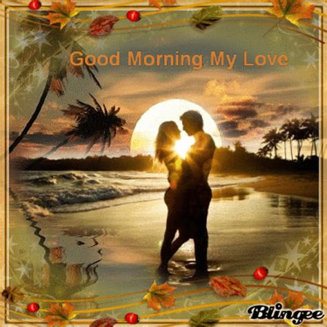imagenes good morning my love imagem de good morning my love 131240154 blingee com