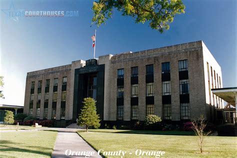 orange county court house orange county courthouse texascourthouses com
