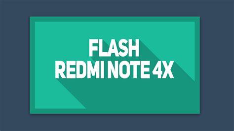 Resmi Note 4x cara flash xiaomi redmi note 4x dengan miflash