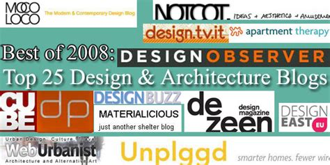 best designed blog best of 2008 top 25 design architecture blogs