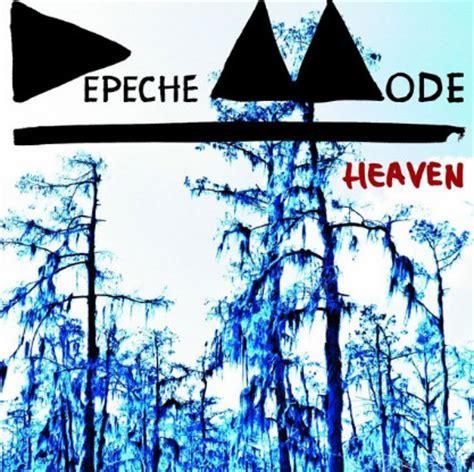 depeche mode testi e traduzioni testo traduzione e heaven depeche mode