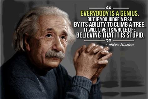 Everybody Is by It S Ture Everybody Is A Genius But If You Judge A