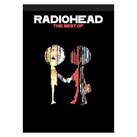 the best of radiohead the best of 2 cd radiohead mp3 buy tracklist
