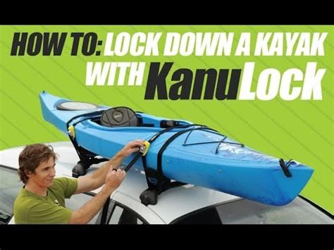 How To Lock A Kayak To A Roof Rack kanulock how to lock a kayak to roof racks