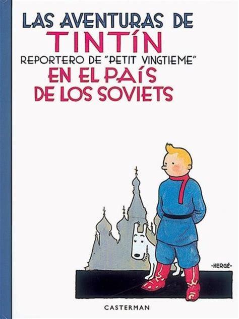 las aventuras de tintin tintin en el pais del oro negro hardback libro para leer ahora tint 237 n en el pa 237 s de los soviets a todo color