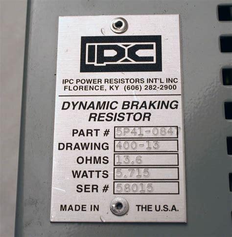 ipc braking resistor used ipc power resistors 5p41 084 dynamic braking resistor