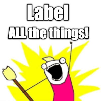 Meme All The - meme creator label all the things meme generator at