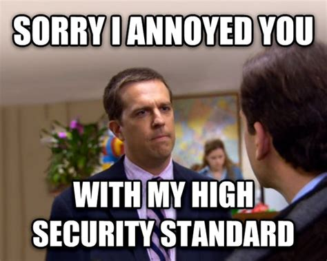 Password Meme - when my hoster complains about my password being too long