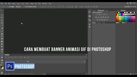cara membuat animasi di photoshop cara membuat banner animasi gif di photoshop youtube