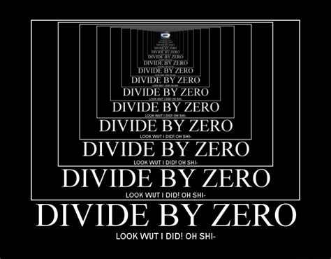 Divide By Zero Meme - never divide by zero ever math meme math pics math