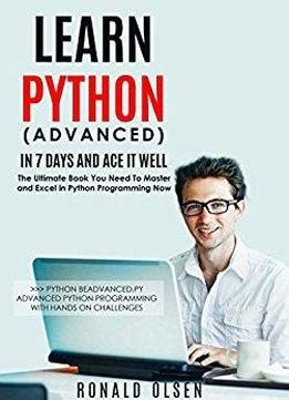 python learn python in 2 hours books python learn python advanced in 7 days and ace it well