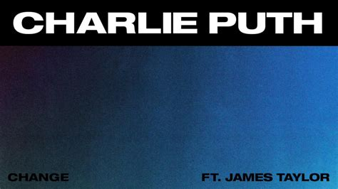 download charlie puth new mp3 free mp3 download change by charlie puth ft james