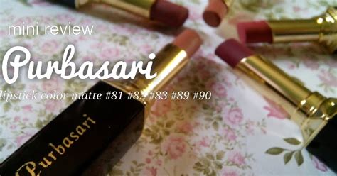 Lipstik Purbasari Bandung you re beautiful swatches purbasari lipstick color matte 81 82 83 89 90