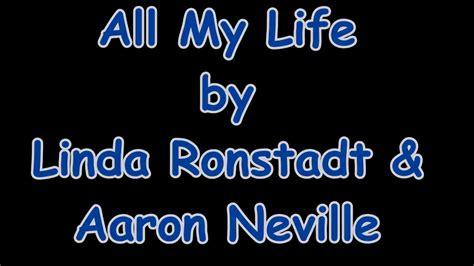 my lyrics ronstadt all my ronstadt and aaron neville lyrics