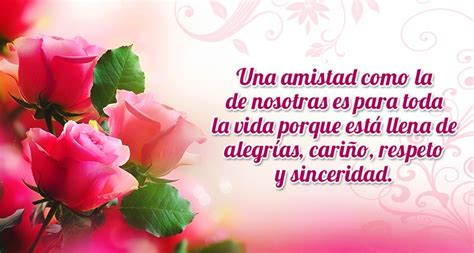 imagenes bellas de amistad con frases imagenes bonitas de rosas con frases de amistad para compartir